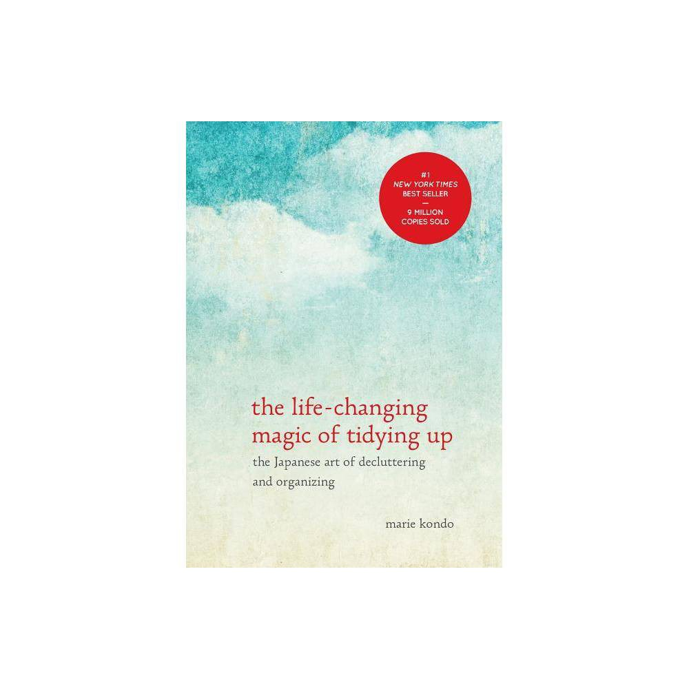 The Life-Changing Magic of Tidying Up: The Japanese Art of Decluttering and Organizing (Hardcover) (Marie Kondo) from Random House