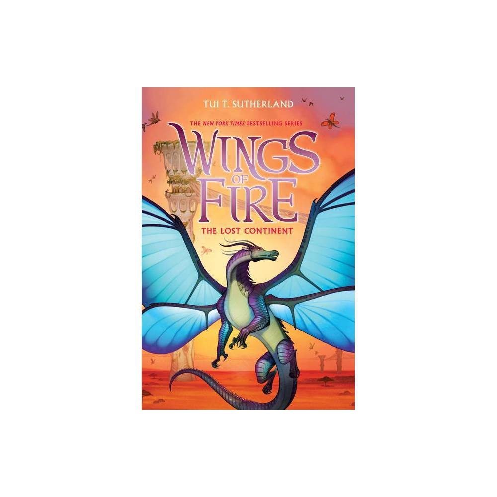 The Lost Continent (Wings of Fire Series Book 11) by Tui T. Sutherland (Hardcover) from Scholastic