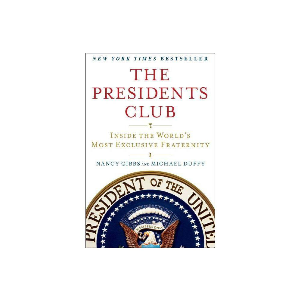 The Presidents Club (Reprint) (Paperback) by Nancy Gibbs from Simon & Schuster