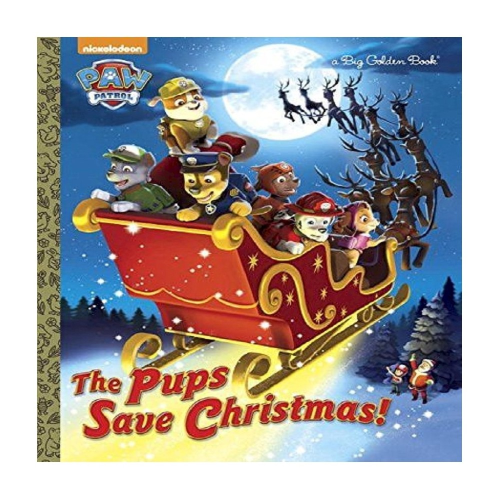 The Pups Save Christmas! (PAW Patrol Series) (Hardcover) by Golden Books, Harry Moore from Random House