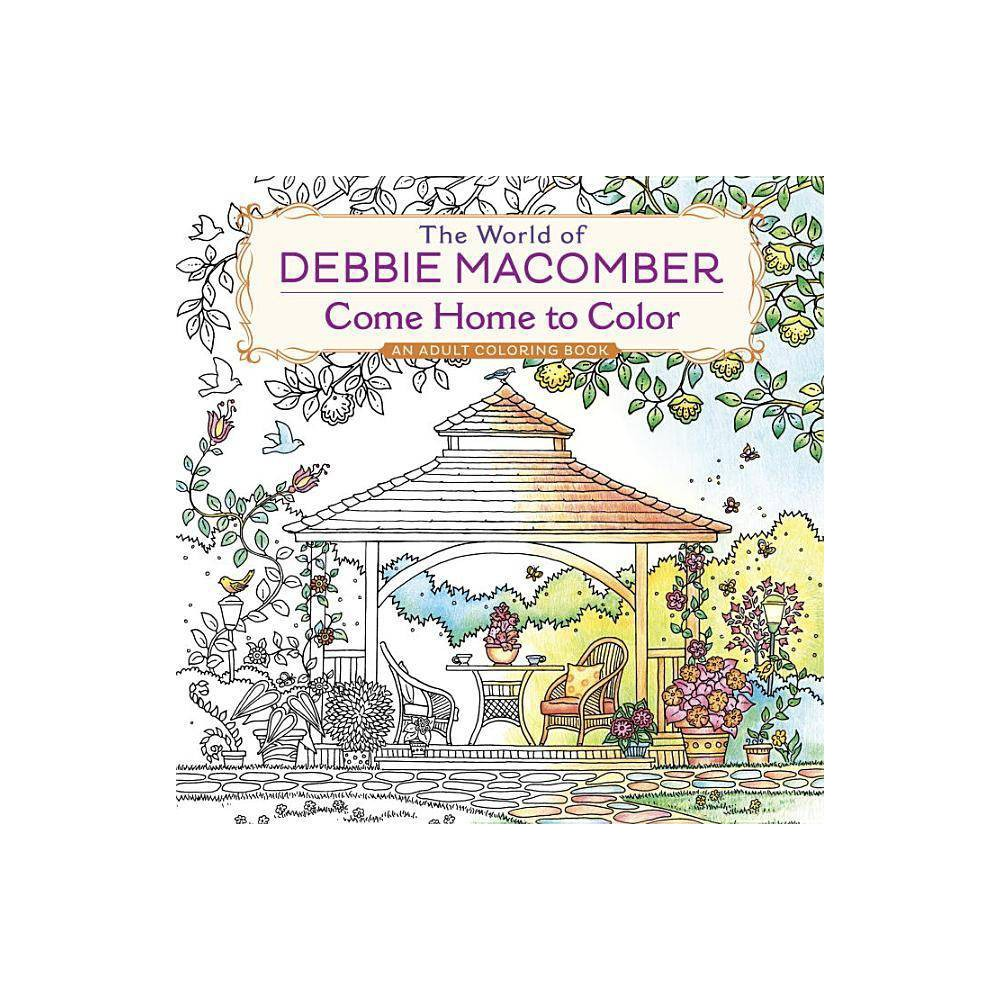 The World of Debbie Macomber: Come Home To Color 04/26/2016 (Paperback) from Random House