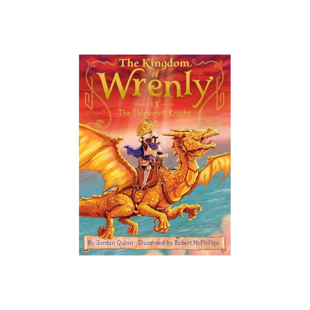 The Thirteenth Knight, 13 - (Kingdom of Wrenly) by Jordan Quinn (Paperback) from Jordan