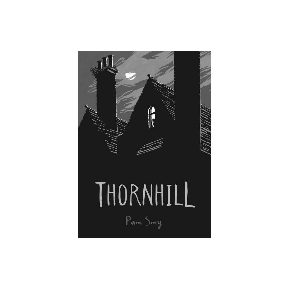 Thornhill - by Pam Smy (Hardcover) from Revel