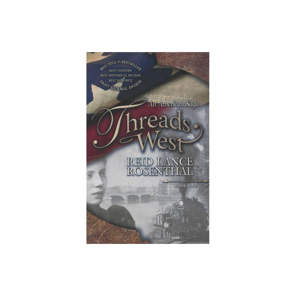 Threads West - by Reid Lance Rosenthal (Paperback) from Crucible