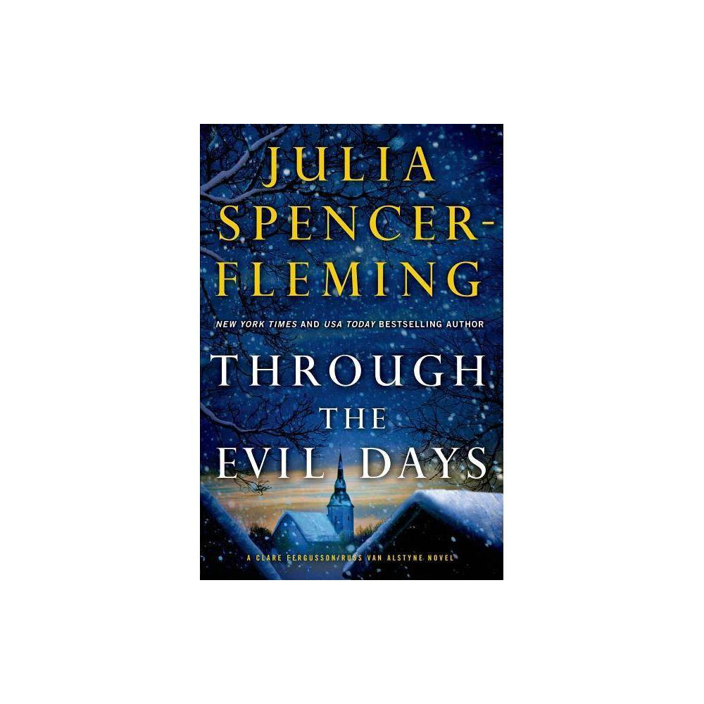 Through the Evil Days - (Clare Fergusson/Russ Van Alstyne Mysteries (Paperback)) by Julia Spencer-Fleming (Paperback) from Frozen