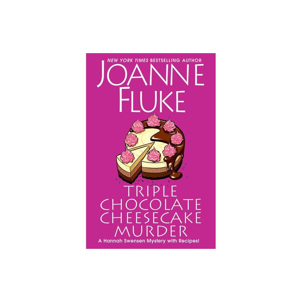 Triple Chocolate Cheesecake Murder - (Hannah Swensen Mystery) by Joanne Fluke (Hardcover) from Revel