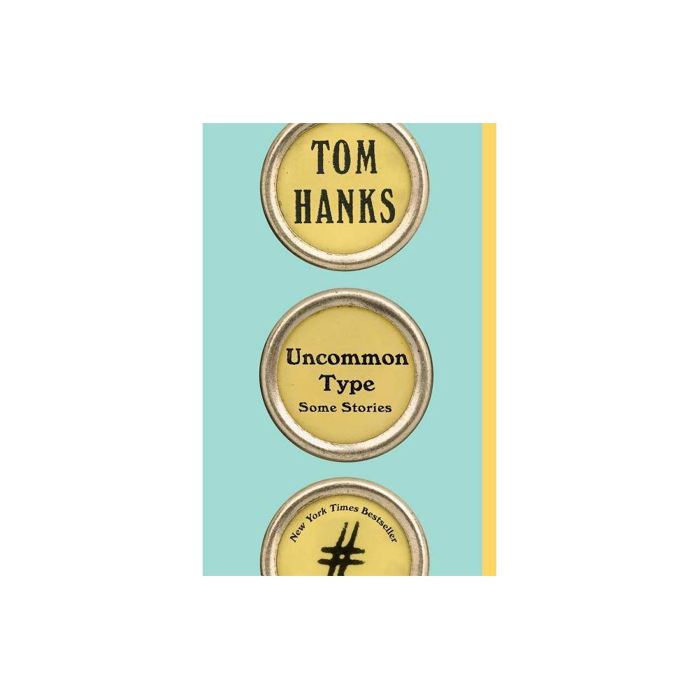 Uncommon Type : Some Stories - Reprint by Tom Hanks (Paperback) from Random House