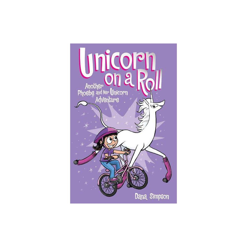 Unicorn on a Roll (Phoebe and Her Unicorn Series Book 2) - by Dana Simpson (Paperback) from Simon & Schuster