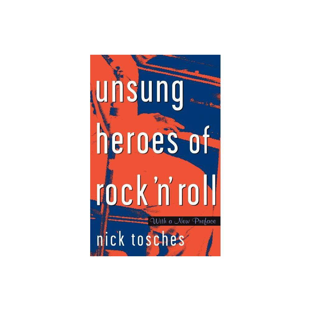 Unsung Heroes of Rock 'n' Roll - by Nick Tosches (Paperback) from Jordan