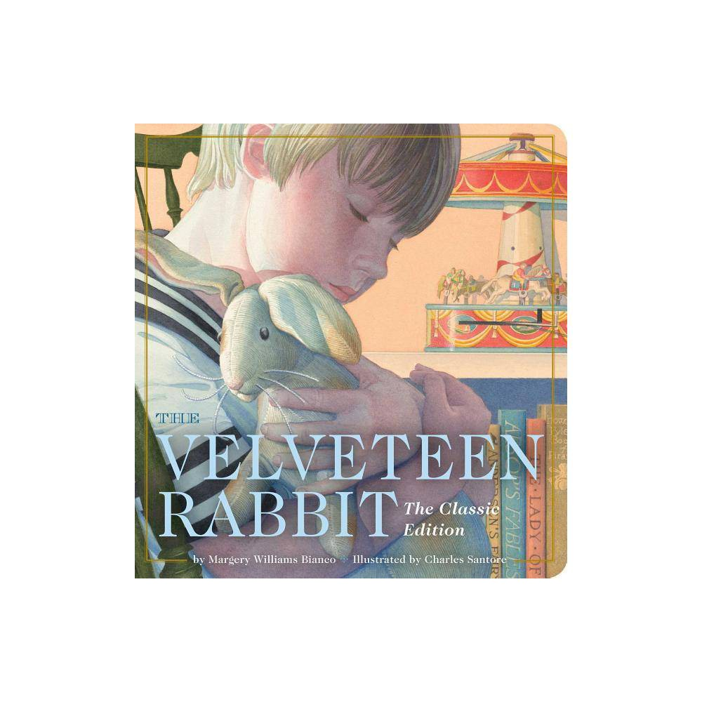 The Velveteen Rabbit Oversized Padded Board Book - (Classic Edition) by Margery Williams from Gold Medal