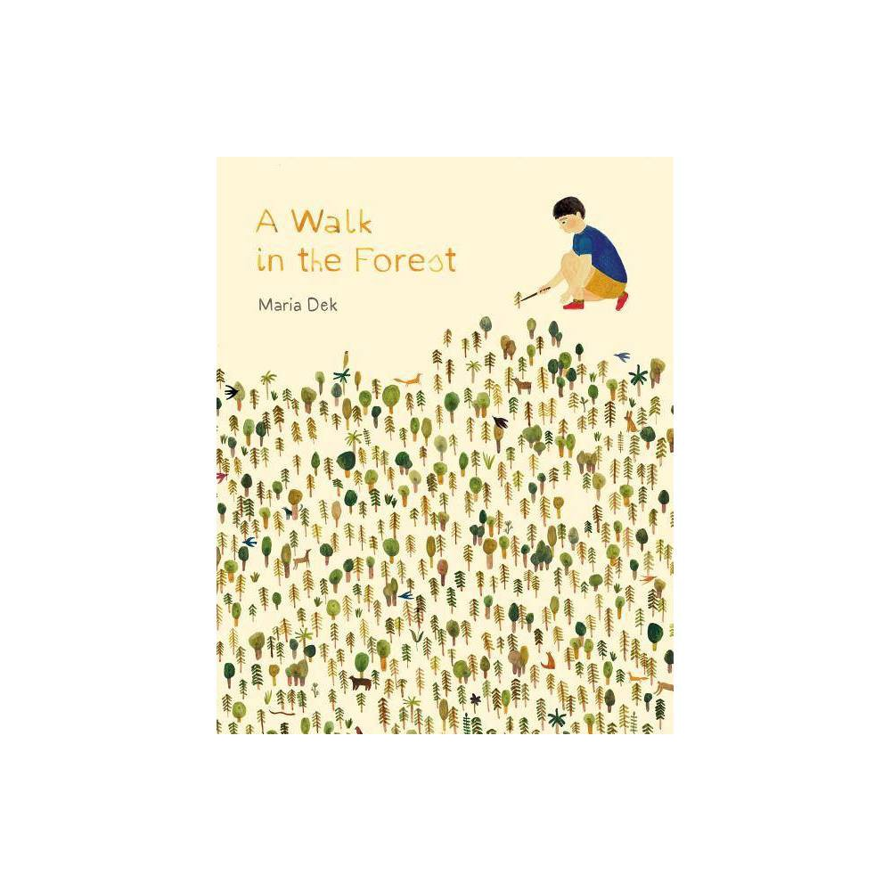 A Walk in the Forest - by Maria Dek (Hardcover) from Revel