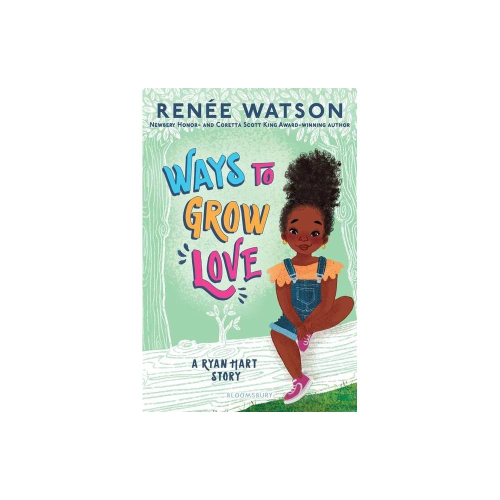 Ways to Grow Love - (Ryan Hart Story) by Ren?e Watson (Hardcover) from Revel