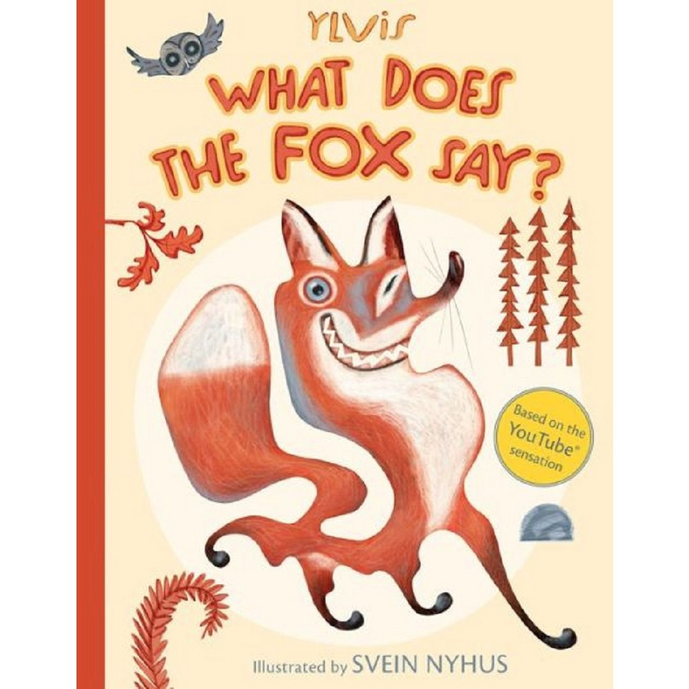 What Does the Fox Say? (Hardcover) by Ylvis from Simon & Schuster