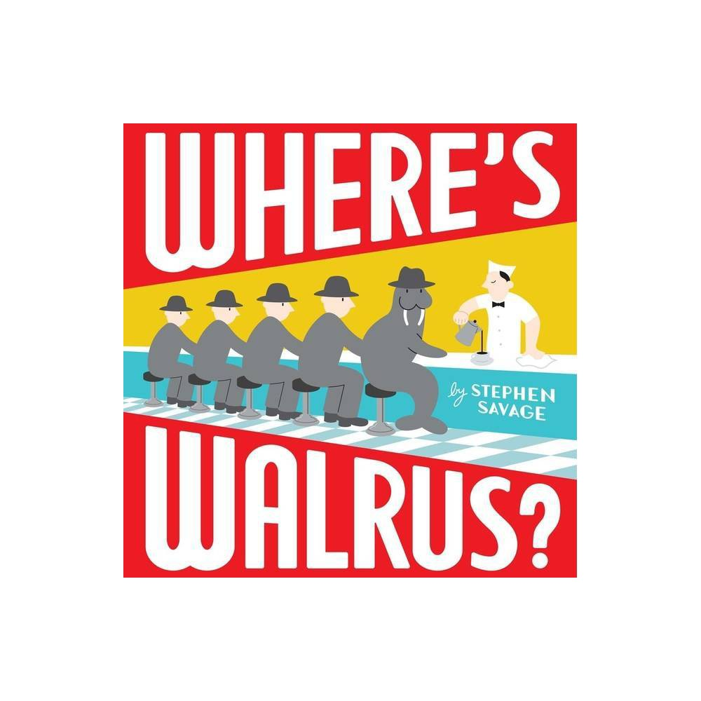 Where's Walrus? - by Stephen Savage (Hardcover) from Gold Medal