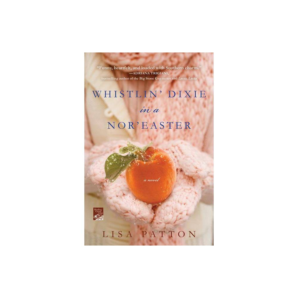 Whistlin' Dixie in a Nor'easter - (Dixie Series, 1) by Lisa Patton (Paperback) from Frozen