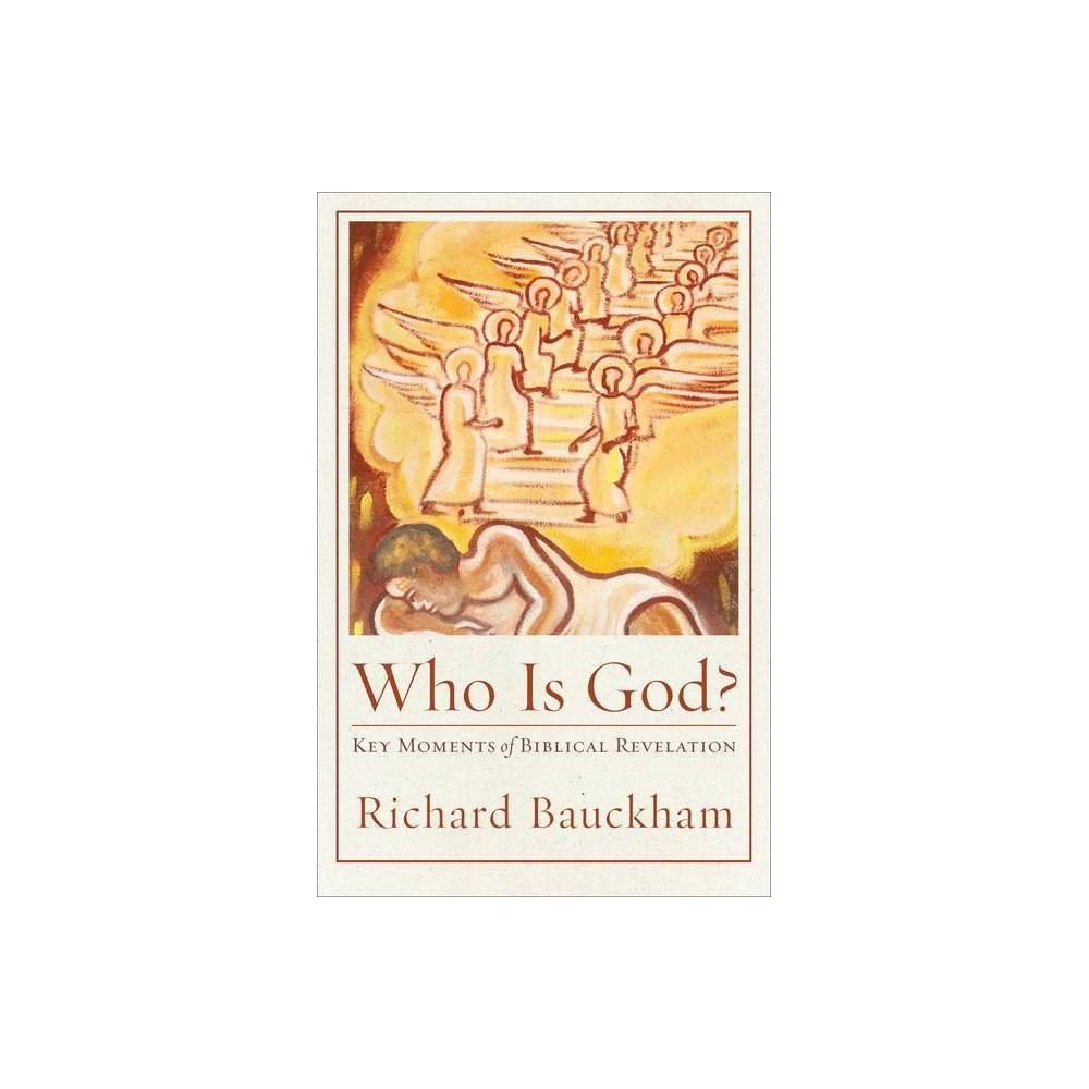 Who Is God? - (Acadia Studies in Bible and Theology) by Richard Bauckham (Hardcover) from NOVA