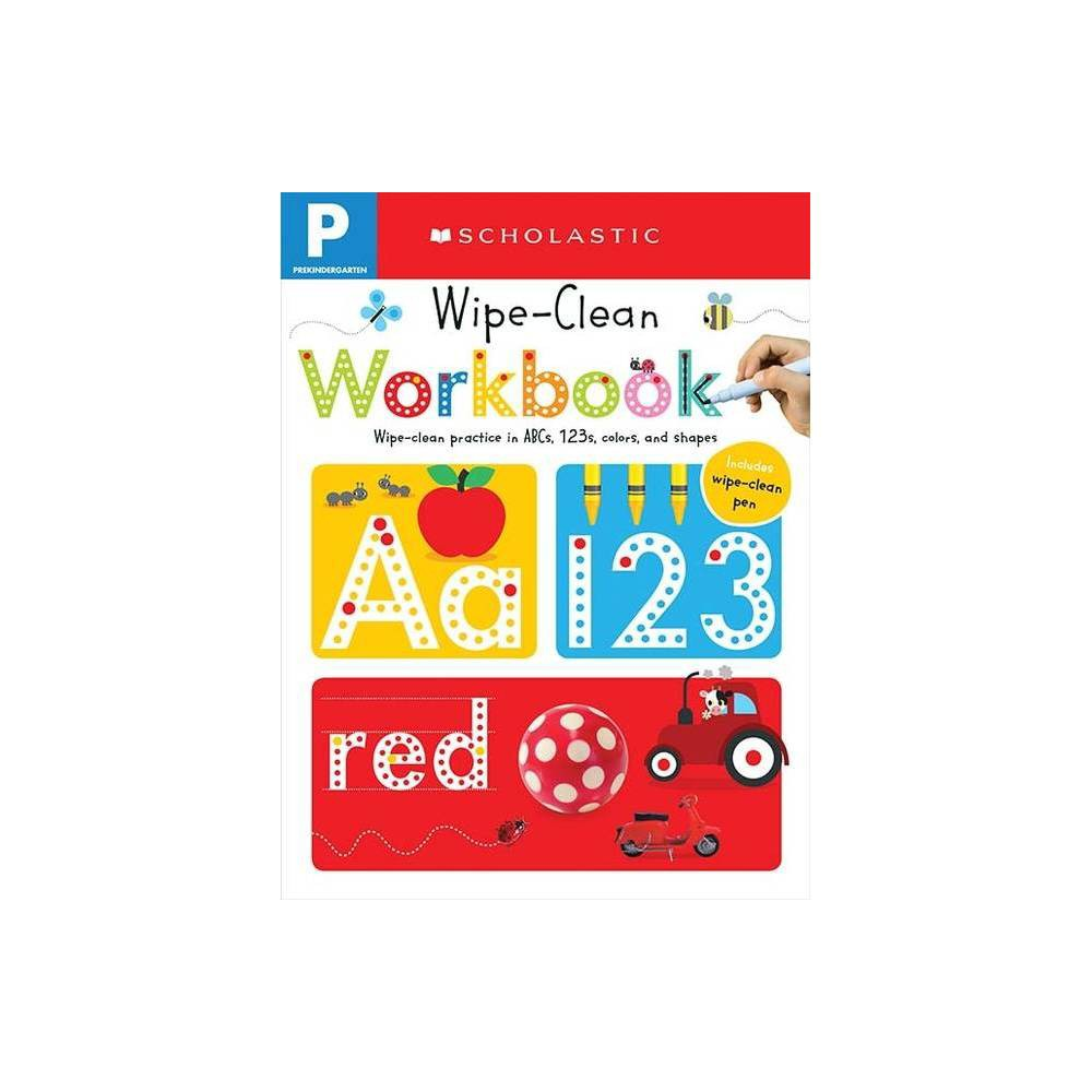 Wipe Clean Workbooks, Pre-Kindergarten ( Scholastic Early Learners) (Paperback) by Scholastic Inc. from Scholastic