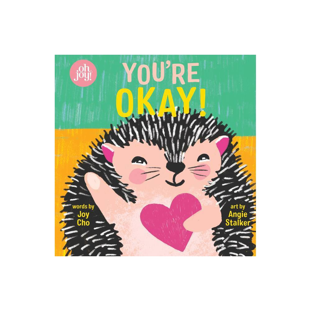 You're Okay! - by Joy Cho (Hardcover) from Scholastic