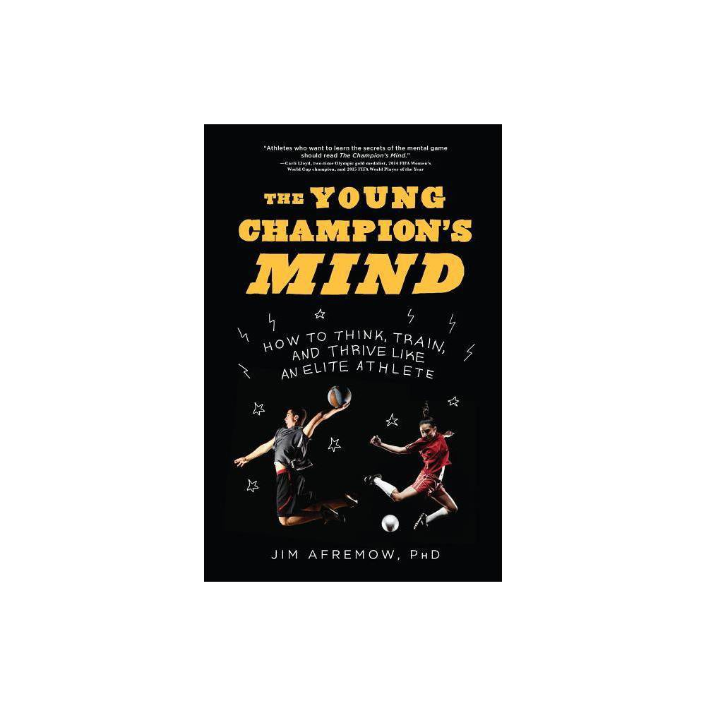 The Young Champion's Mind - by Jim Afremow (Hardcover) from Gold Medal