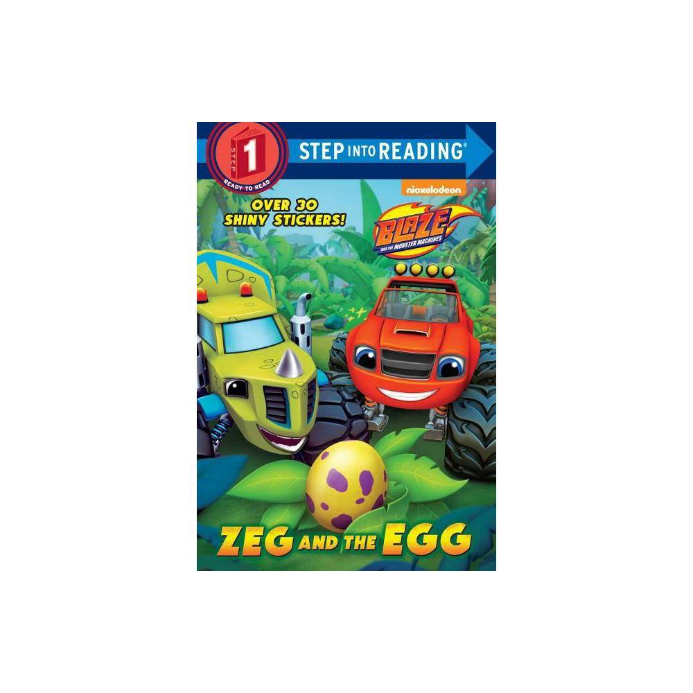 Zeg and the Egg ( Step Into Reading, Step 1: Blaze and the Monster Machines) (Paperback) by Mary Tillworth from Random House