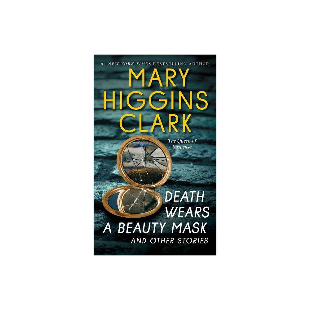 Death Wears a Beauty Mask and Other Stor (Reprint) (Paperback) by Mary Higgins Clark from Simon & Schuster