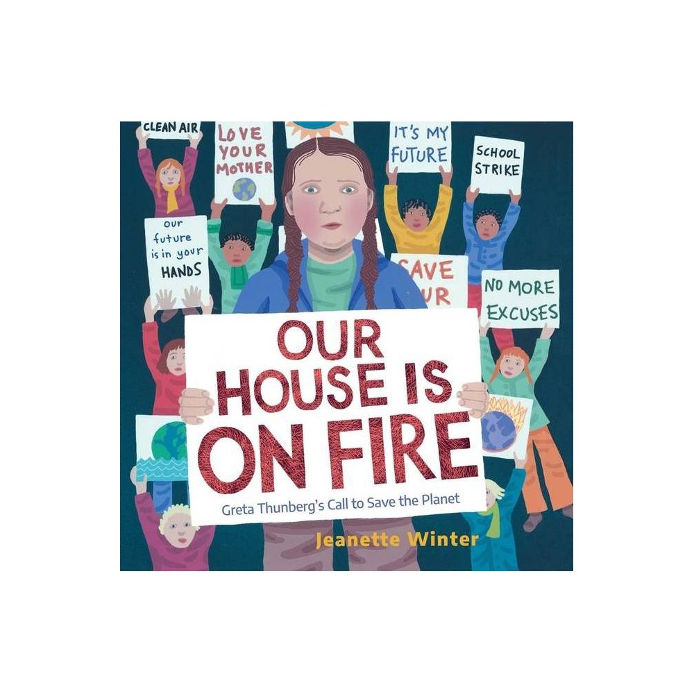 Our House Is on Fire - by Jeanette Winter (Hardcover) from Simon & Schuster
