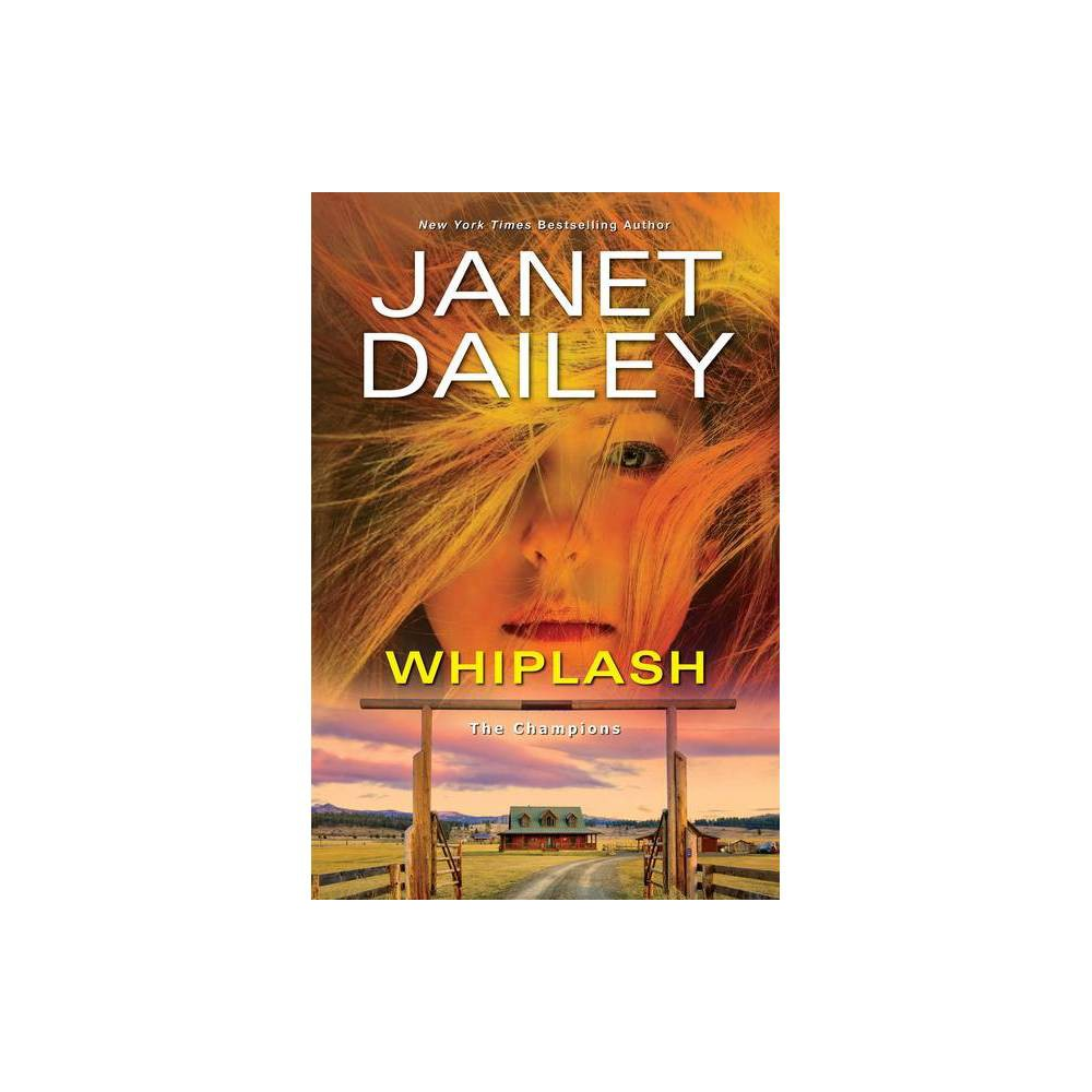 Whiplash - (Champions) by Janet Dailey (Hardcover) from Revel