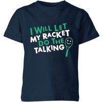 I will let my Racket do the Talking Kids' T-Shirt - Navy - 11-12 Years - Navy from The Tennis Collection