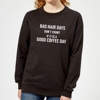 Bad Hair Days Don't Count Women's Sweatshirt - Black - XL - Black from The Coffee Collection
