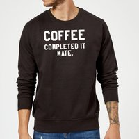 Coffee Completed it Mate Sweatshirt - Black - S - Black from The Coffee Collection