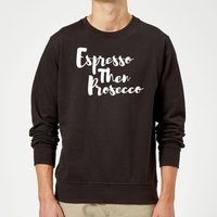 Espresso then Prosecco Sweatshirt - Black - M - Black from The Coffee Collection