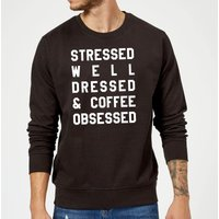 Stressed Dressed and Coffee Obsessed Sweatshirt - Black - XXL - Black from The Coffee Collection