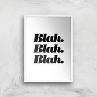 The Motivated Type Blah Blah Blah Fancy Giclee Art Print - A3 - White Frame from The Motivated Type