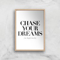 The Motivated Type Chase Your Dreams In High Heels Giclee Art Print - A2 - Wooden Frame from The Motivated Type