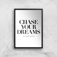 The Motivated Type Chase Your Dreams In High Heels Giclee Art Print - A3 - Black Frame from The Motivated Type