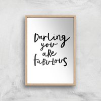 The Motivated Type Darling You Are Fabulous Giclee Art Print - A4 - Wooden Frame from The Motivated Type