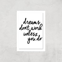 The Motivated Type Dreams Don't Work Unless You Do Giclee Art Print - A4 - Print Only from The Motivated Type