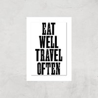 The Motivated Type Eat Well Travel Often Giclee Art Print - A3 - Print Only from The Motivated Type