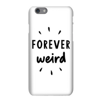 The Motivated Type Forever Weird Phone Case for iPhone and Android - Samsung S6 Edge - Snap Case - Matte from The Motivated Type