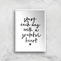 The Motivated Type Start Each Day With A Grateful Heart Handwritten Giclee Art Print - A3 - White Frame from The Motivated Type