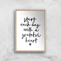 The Motivated Type Start Each Day With A Grateful Heart Handwritten Giclee Art Print - A4 - Wooden Frame from The Motivated Type