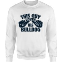 This Guy Loves His Bulldog Sweatshirt - White - M - White from The Pet Collection